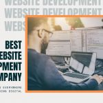How You Can Choose The Best Website Development Company